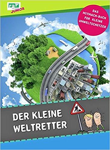 """Kinderbuch """"Der kleine Weltretter: Das Mitmachbuch für kleine Umweltschützer"""""""