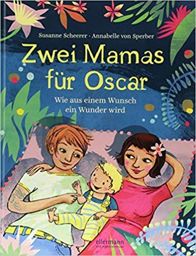 Zwei Mamas für Oscar - Wie aus einem Wunsch ein Wunder wird